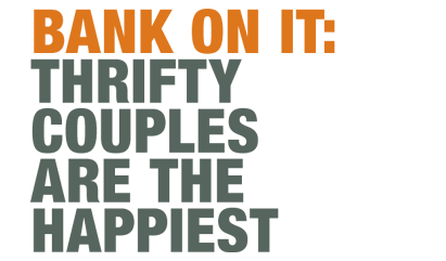 Bank On It: Thrifty Couples are the Happiest