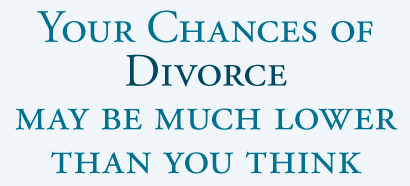 Your Chances of Divorce May Be Much Lower Than You Think