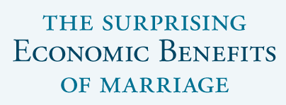 The Surprising Economic Benefits of marriage
